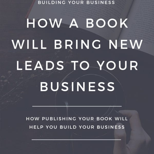 Learn how a book will help you bring new leads to your business, whether you're a blogger or other entrepreneur.