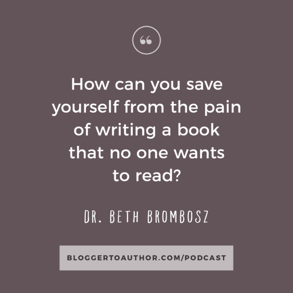 How can you save yourself from the pain of writing a book that no one wants to read?