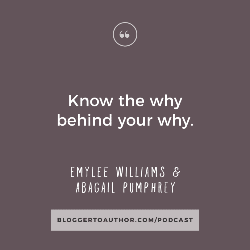 Know the why behind your why.