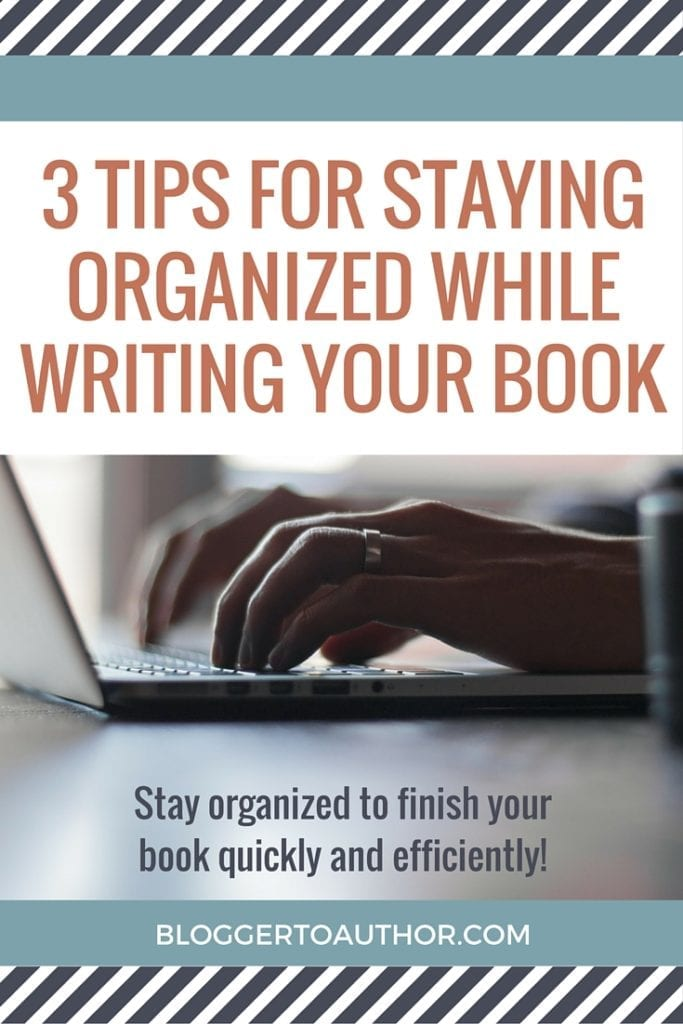 Three tips for staying organized while you write your book. These tips will help you become an author in no time!