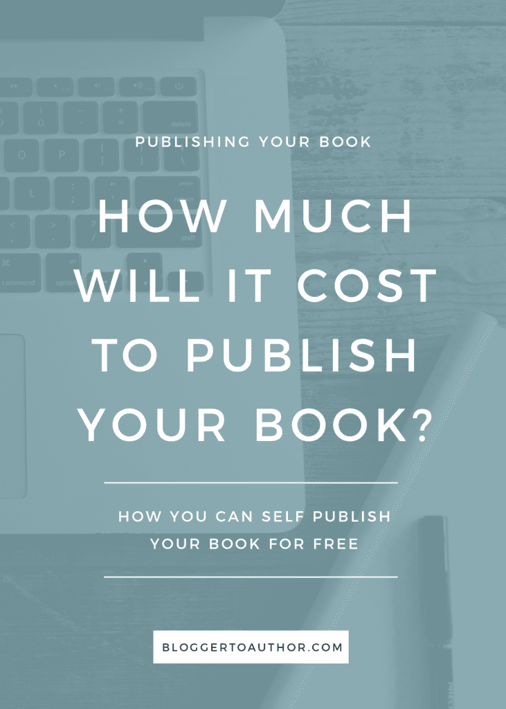 How Much Does it Cost to Write a Book? - Blogger to Author