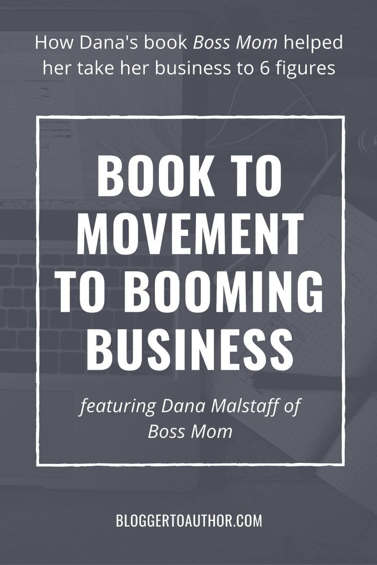 Learn how a self-published book can help you build a booming business! Dana Malstaff of Boss Mom tells us how her book helped her take her business to 6 figures and beyond.