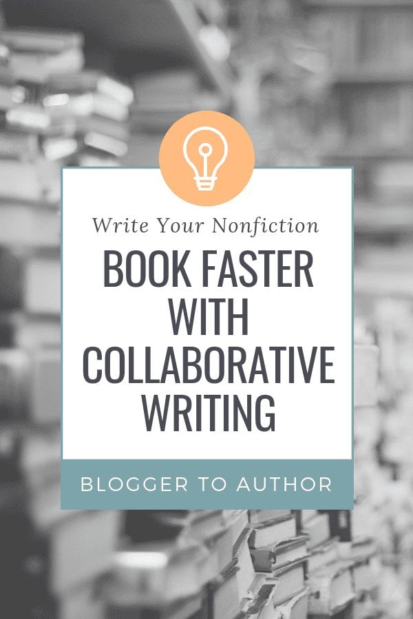 What is collaborative writing...and is it the key to finishing your book? Learn how you can write your nonfiction book faster with collaborative writing!