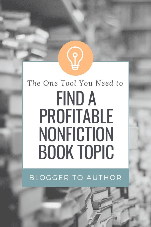 The one tool you need to find a profitable nonfiction book topic - this tool will help you write a book readers actually want to buy!