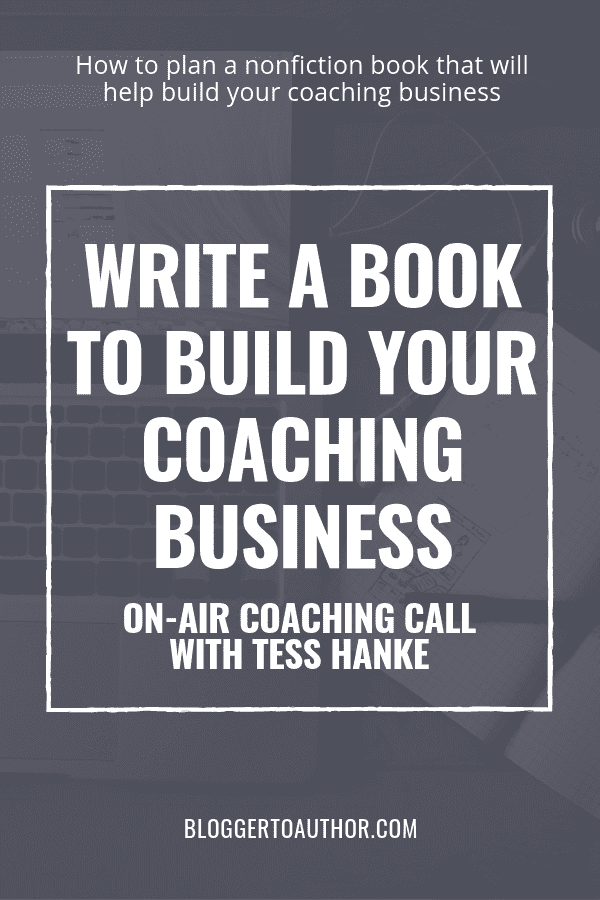 How to plan and write a book to build your coaching business! Listen as I help a holistic health coach plan a business-building book to help her spread her message and get more clients..