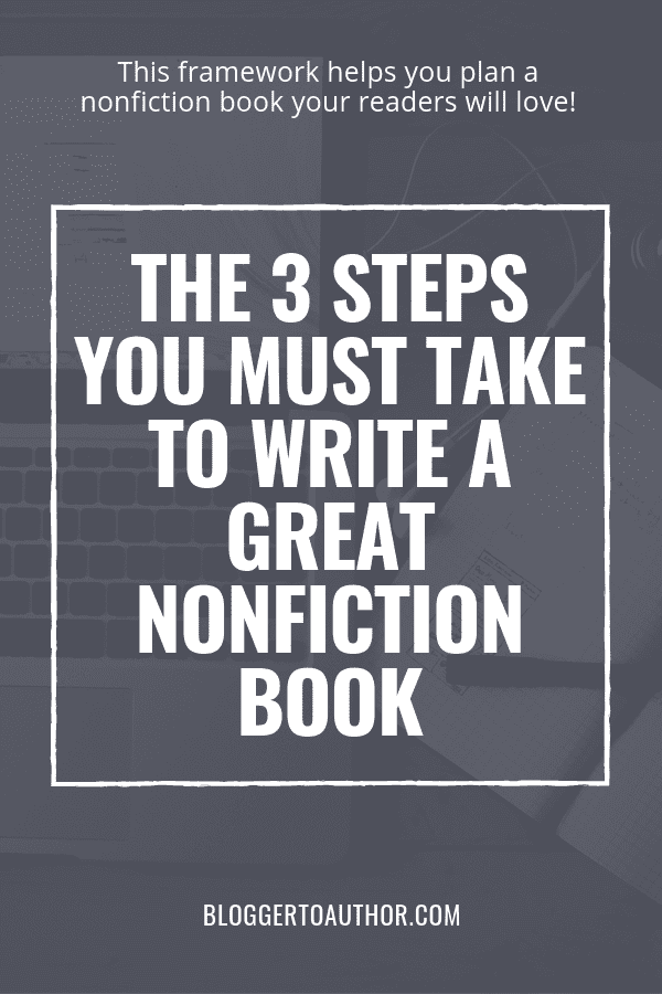 The Fast Author Framework: The 3 Steps You Must Take to Write a Great Nonfiction Book